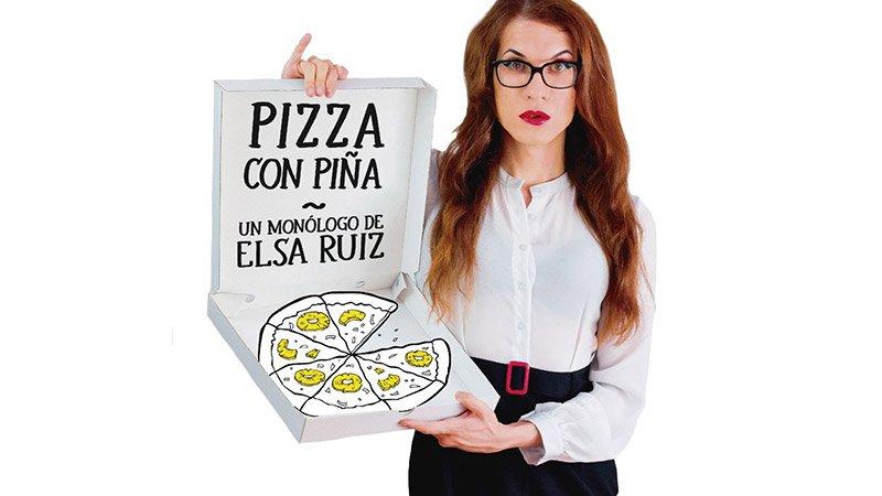 Imagen del cartel del monólogo Pizza con Piña, donde se ve a Elsa Ruiz sosteniendo una caja de pizza.